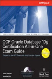 Oracle Database 10g Ocp Certification All In One Exam Guide Exams #1z0-042 & #1zo-043 W/Cd