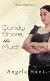 Sandy Shore, the Much-Adored (The Cassie Perkins Series) (Volume 5)