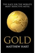Gold: The Race For The Worlds Most Seductive Metal