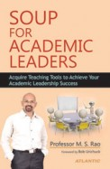 Soup For Academic Leaders:Acquire Teaching Tools To Achieve Your Academic Leadership Success
