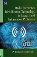 Radio Frequency Identification Technology In Library & Information Profession