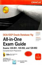 Oca/Ocp Oracle Database 11g All In One Exam Guide Exams 1zo-051 1zo-052 & 1zo-053 W/Cd