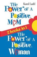 Power Of A Positive Mom - The Power Of A Positive Woman 2 Books In 1