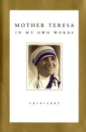 Mother Teresa In Her Own Words 1910-1997