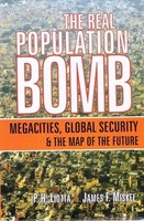 The Real Population Bomb: Megacities, Global Security and The Map of the Future
