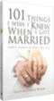 101 Things I Wish I Knew When I Got Married