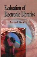 Evaluation Of Electronic Libraries