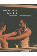 War Zone Is My Bed & Other Plays