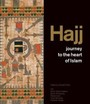 Hajj : Journey To The Heart Of Islam