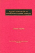 Applied Informetrics For Information Retrieval Research