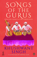 Songs Of The Gurus : From Guru Nanak To Guru Gobind Singh