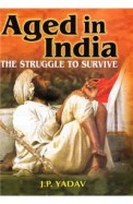 Aged In India The Struggle To Survive Set Of 2 Vol