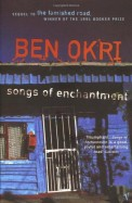 Songs Of Enchantment Sequel To The Famished Road