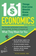 101 Things Everyone Should Know about Economics: From Securities and Derivatives to Interest Rates and Hedge Funds, the Basics of Economics and What T