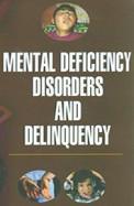 Mental Deficiency Disorders & Delinquency