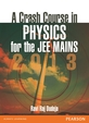 A Crash Course in Physics for the JEE Mains 2013