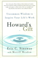 Howards Gift : Uncommon Wisdom To Inspire Your     Lifes Work