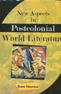 New Aspects In Postcolonial World Literature