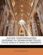 Alcune Considerazioni Intorno La Separazione Dello Stato Dalla Chiesa in Piemonte