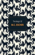 The Magic of M.C. Escher
