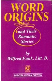Word Origins and their Romantic Stories
