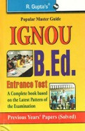 Ignou Bed Entrance Test With Previous Years Papers Solved 2016 : Code R1278