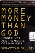 More Money Than God : Hedge Funds & The Making Of A New Elite