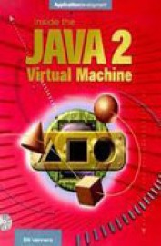 Inside The Java 2 Virtual Machine W/Cd