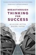Breakthrough Thinking For Success : Be Bigger Better Bolder Faster