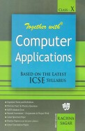 Together With Computer Applications Class 10 Practice Material For Icse Examination
