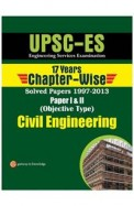 Civil Engineering Upsc-es 17 Years Chapter Wise Solved Papers 1997-2013 Paper 1 & 2 Objective