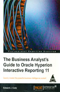 Business Analysts Guide To Oracle Hyperion Interactive Reporting 11