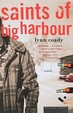 The Saints Of Big Harbour: A Novel