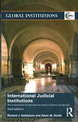 International Judicial Institutions: The Architecture of International Justice at Home and Abroad (Global Institutions)