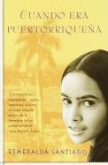 Cuando Era Puertorriquena: When I Was Puerto Rican