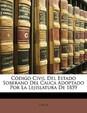 Cdigo Civil del Estado Soberano del Cauca Adoptado Por La Lejislatura de 1859