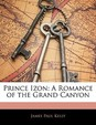 Prince Izon: A Romance of the Grand Canyon