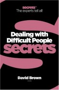 Dealing With Difficult People : Collins Business Secrets