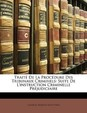 Trait de La Procdure Des Tribunaux Criminels: Suite de L'Instruction Criminelle Prjudiciaire