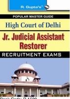 High Court of Delhi—Jr Judicial Assistant/Restorer Recruitment Exam Guide