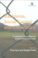 Exclusion Social Capital & Citizenship : Contested Transitions In South Africa & India