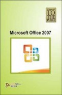 Straight To The Point Ms Office 2007