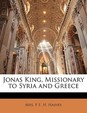 Jonas King, Missionary to Syria and Greece