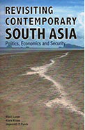 Revisiting Contemporary South Asia : Politics Economics & Security