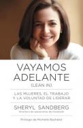 Vayamos Adelante: Las Mujeres, el Trabajo y la Voluntad de Liderar = Let Us Go Ahead