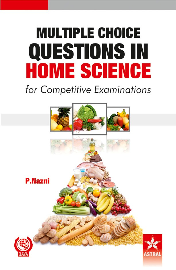 Multiple Choice Questions In Home Science For Competitive Examinations