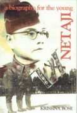 Netaji A Biography For The Young