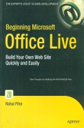 Beginning Microsoft Office Live: Build Your Own Web Site Quickly & Easily
