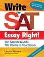 Write The Sat Essay Right!: Ten Secrets To Add 100 Points To Your Score