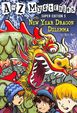 NEW YEAR DRAGON DILEMMA: A TO Z MYSTERIES